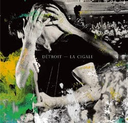 Détroit <i>La Cigale</i> 11