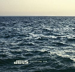 dEUS <i>Following Sea</i> 10