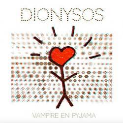 Dionysos <i>Vampire en pyjama</i> 5