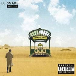 DJ Snake dévoile son premier album : <i>Encore</i> 5