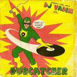 Dj Vadim <i>Dubcatcher</i> 7