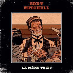 Eddy Mitchell : <i>La Même Tribu</i> 5