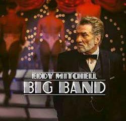 Eddy Mitchell <i>Big Band</i> 10