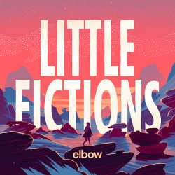 Elbow : <i>Little Fictions</i> 7