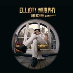 Elliott Murphy <i>Aquashow Deconstructed</i> 6
