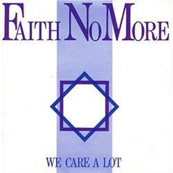 Faith No More <i>We care A Lot</i> 6