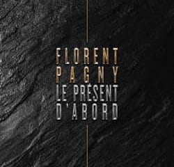 Florent Pagny : <i>Le Présent d'abord</i> 10