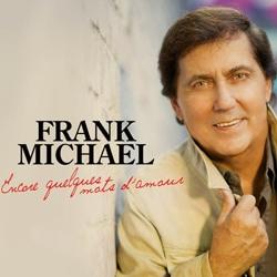 Frank Michael : « Encore quelques mots d'amour » 5