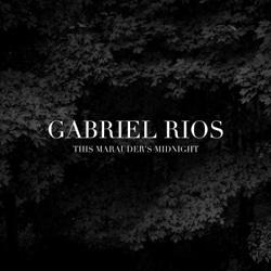 Gabriel Rios <i>This Marauder's Midnight</i> 6