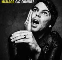 Gaz Coombes <i>Matador</i> 7