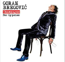 Goran Bregovic <i>Champagne For Gypsies</i> 12