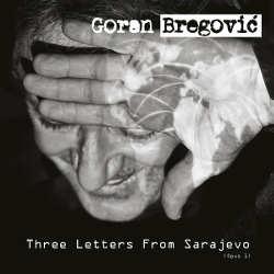Goran Bregovic : <i>Three Letters from Sarajevo</i> 5