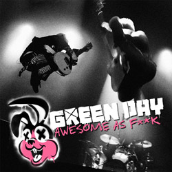 Green Day <i>Awesome As F**k</i> 7