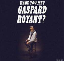Gaspard Royant <i>Have You Met Gaspard Royant?</i> 8