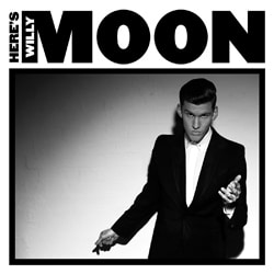 Willy Moon « Here's Willy Moon » 5