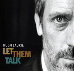 Hugh Laurie <i>Let Them Talk</i> 9