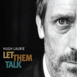 Hugh Laurie <i>Let Them Talk</i> 7