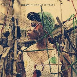 Imany <i>There Were Tears</i> 6