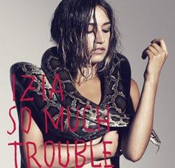 Izia <i>So Much Trouble</i> 13