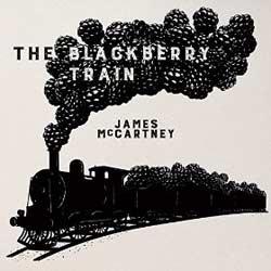 James McCartney <i>The Blackberry Train</i> 5