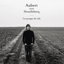 Jean-Louis Aubert chante Houellebecq dans Les Parages du Vide