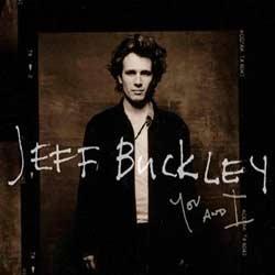 Jeff Buckley <i>You And I</i> 5