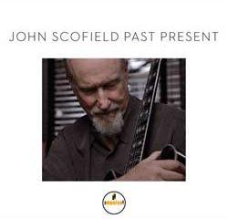 John Scofield <i>Past Present</i> 5