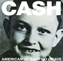 Johnny Cash <i>American VI: Ain't No Grave</i> 13