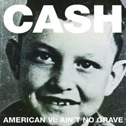 Johnny Cash <i>American VI: Ain't No Grave</i> 5
