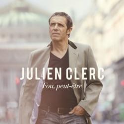 Julien Clerc <i>Fou, peut-être</i> 5
