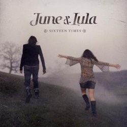 June & Lula <i>Sixteen Times</i> 7