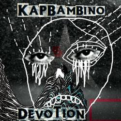 Kap Bambino <i>Devotion</i> 6