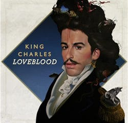 King Charles <i>LoveBlood</i> 7