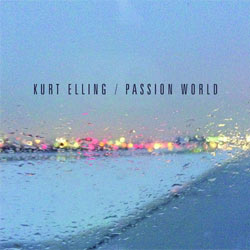 Kurt Elling <i>Passion World</i> 5