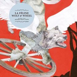 La Féline <i>Wolf & Wheel</i> 7