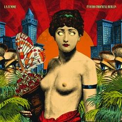 La Femme <i>Psycho Tropical Berlin</i> 5