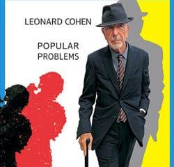 Leonard Cohen <i>Popular Problems</i> 17