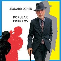 Leonard Cohen <i>Popular Problems</i> 5