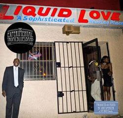 The Experimental Tropic Blues Band <i>Liquid Love</i> 10