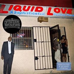 The Experimental Tropic Blues Band <i>Liquid Love</i> 5