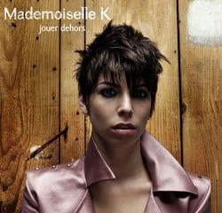 Mademoiselle K <i>Jouer Dehors</i> 13