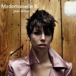 Mademoiselle K <i>Jouer Dehors</i> 5