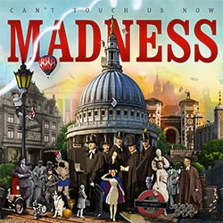 Madness : <i>Can't Touch Us Now</i> 6