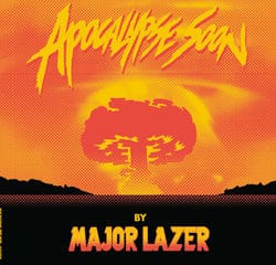 Major Lazer <i>Apocalypse Soon</i> 8