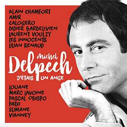 Michel Delpech : <i>J'étais un Ange</i> 5