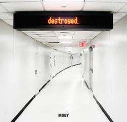 Moby <i>Destroyed</i> 17