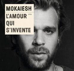 L'amour qui s'invente c'est le nouvel album de Mokaeish