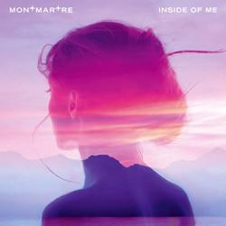 Montmartre <i>Inside of Me</i> 5
