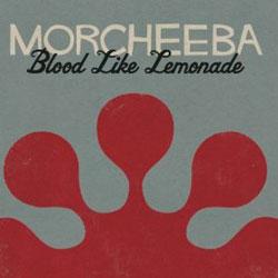 Morcheeba <i>Blood like lemonade</i> 5