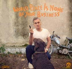 Morrissey <i>World Peace Is None Of Your Business</i> 10